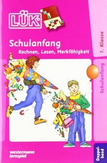 LÜK: Schulanfang Doppelband: Rechnen, Lesenlernen, Merkfähigkeit: Übungen zum Rechnen, zum Lesenlernen, zur Merkfähigkeit. Für Klasse 1