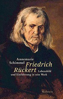 Friedrich Rückert: Lebensbild und Einführung in sein Werk