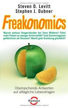 Freakonomics: Überraschende Antworten auf alltägliche Lebensfragen