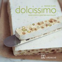 Dolcissimo: Süße Köstlichkeiten aus Italien