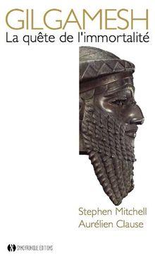 Gilgamesh - la quête de l'immortalité