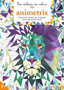 Animetrix : 12 portraits d'animaux à réaliser avec des autocollants