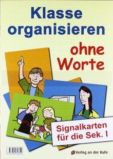 Klasse organisieren ohne Worte: Signalkarten für die Sek. 1