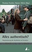 Alles authentisch?: Popularisierung der Geschichte im Fernsehen
