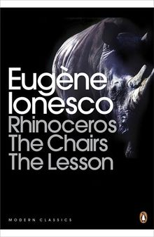 Rhinoceros, The Chairs, The Lesson (Penguin Modern Classics)