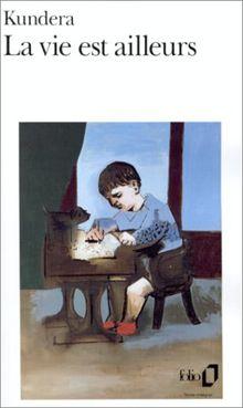 La Vie est ailleurs (Folio)