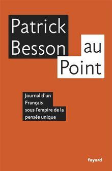 Au point : Journal d'un Français sous l'empire de la pensée unique