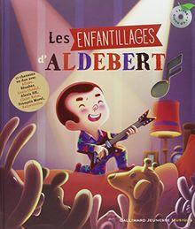 Les enfantillages d'Aldebert (1CD audio)