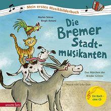 Die Bremer Stadtmusikanten: Das Märchen der Brüder Grimm zur Musik von Erke Duit (Mein erstes Musikbilderbuch mit CD)