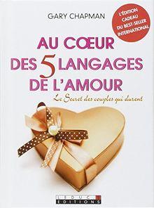 Au coeur des 5 langages de l'amour : Le secret des couples qui durent