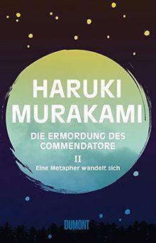 Die Ermordung des Commendatore Band 2: Eine Metapher wandelt sich. Roman
