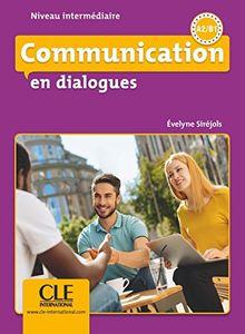 Communication en dialogues - Niveau intermédiaire - Livre + CD