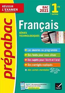 Français 1re technologique Bac 2021 - Prépabac Réussir l'examen: nouveau programme de Première (2020-2021) (Prépabac (41))