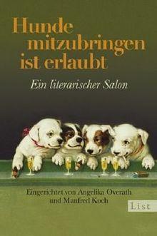 Hunde mitzubringen ist erlaubt: Ein literarischer Salon