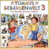 Tommys Gebärdenwelt 3. 2 CD-ROMs für Windows 95-Vista. Mit Tommys erstem Lexikon