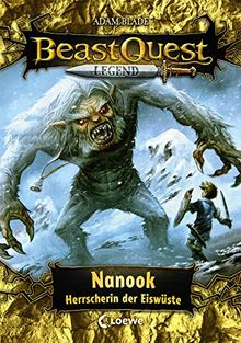 Beast Quest Legend 5 - Nanook, Herrscherin der Eiswüste: Kinderbuch für Jungen ab 8 Jahre - Mit farbigen Illustrationen