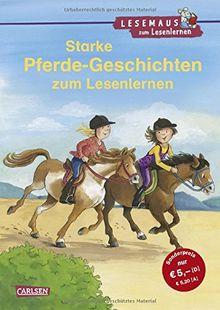 Starke Pferde-Geschichten zum Lesenlernen: Einfache Geschichten zum Selberlesen – Lesen üben und vertiefen (LESEMAUS zum Lesenlernen Sammelbände)