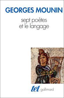 Sept poètes et le langage : Stéphane Mallarmé, Paul Valéry, André Breton, Paul Éluard, Francis Ponge, René Char, Victor Hugo (Tel)