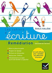 Les cahiers d'écriture école/collège : Remédiation. Aide personnalisée