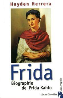 Frida. Biographie de Frida Kahlo (Anne Carrière)