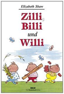 Zilli, Billi und Willi: Guten Appetit. Zwei Tiergeschichten von Elizabeth Shaw