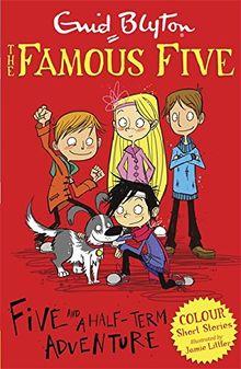 Five and a Half-Term Adventure (Famous Five Colour Short Stories)
