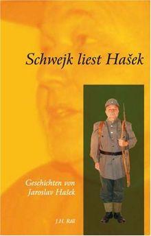 Schwejk liest Hasek. Geschichten von Jaroslav Hasek.