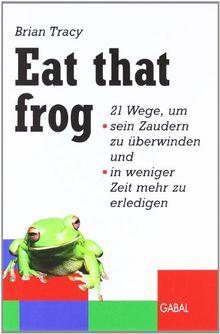 Eat that frog (GABAL Business)