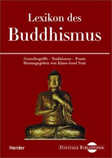 Lexikon des Buddhismus. Grundbegriffe - Traditionen - Praxis. (Digitale Bibliothek 48)