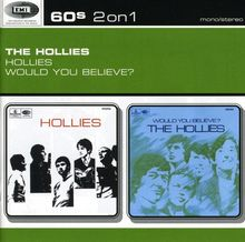 Hollies/Would You Believe