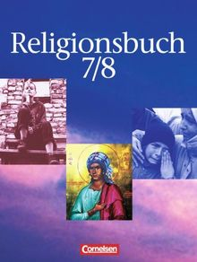 Religionsbuch - Sekundarstufe I: Band 7/8 - Schülerbuch: Unterrichtswerk für den evangelischen Religionsunterricht