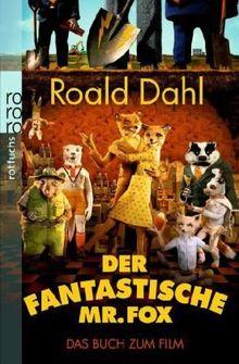 Der fantastische Mr. Fox: Das Buch zum Film