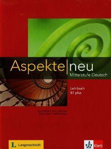 Aspekte neu / Lehrbuch B1 plus: Mittelstufe Deutsch