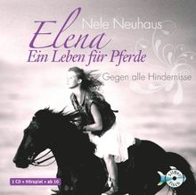 Elena: Ein Leben für Pferde - Gegen alle Hindernisse: Gegen alle Hindernisse: 1 CD