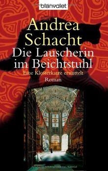 Die Lauscherin im Beichtstuhl: Eine Klosterkatze ermittelt - Roman