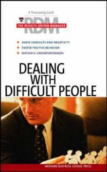 Dealing with Difficult People (Results-Driven Manager Series)