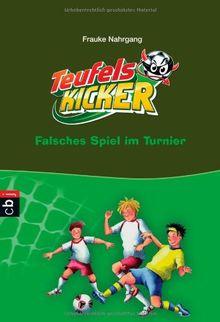 Die Teufelskicker - Falsches Spiel im Turnier: Band 10