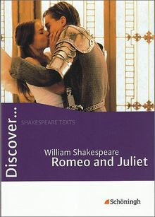 Discover...Topics for Advanced Learners: Discover: William Shakespeare: Romeo and Juliet: Schülerheft