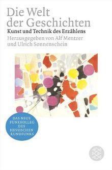 Die Welt der Geschichten: Kunst und Technik des Erzählens (Funkkolleg): Kunst und Technik des Erzählens. Begleitband zum neuen Funkkolleg des Hessischen Rundfunks