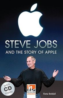 Steve Jobs and the Story of Apple, mit 1 Audio-CD: Helbling Readers People / Level 4 (A2/B1)