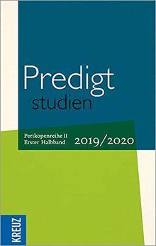 Predigtstudien 2019/2020: Perikopenreihe II - 1. Halbband (Fortsetzung Predigtstudien)