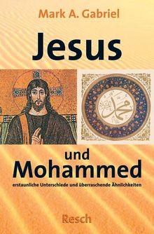 ' Jesus und Mohammed - erstaunliche Unterschiede und überraschende Ähnlichkeiten'