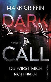 Dark Call - Du wirst mich nicht finden: Thriller Neuerscheinung