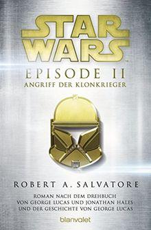 Star Wars(TM) - Episode II - Angriff der Klonkrieger: Roman nach dem Drehbuch von George Lucas und Jonathan Hales und der Geschichte von George Lucas