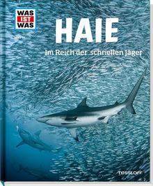 Was ist was Bd. 095: Haie. Im Reich der schnellen Jäger