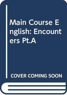 Main Course English: Encounters Pt.A