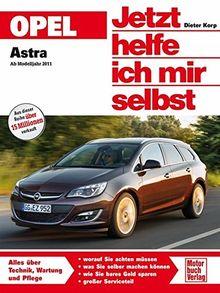 Opel Astra J ab Modelljahr 2011 (Jetzt helfe ich mir selbst)