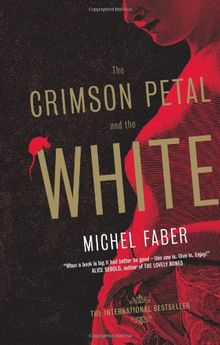The Crimson Petal and the White.
