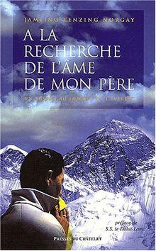 A la recherche de l'âme de mon père. Un sherpa au sommet de l'Everest (Spiritualité)