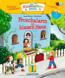 Froschalarm im blauen Haus - Buch mit Hörspiel-CD: Englisch entdecken - Die Kindergartenbande , Englisch